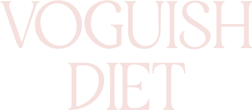 Voguish Diet